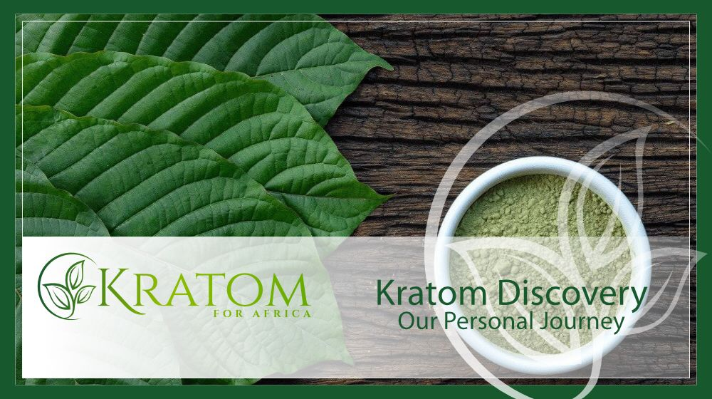 Our personal journey to Kratom